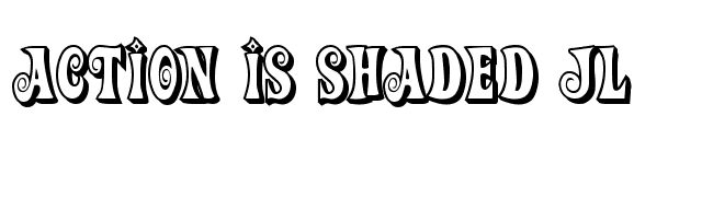 Action Is Shaded JL Font